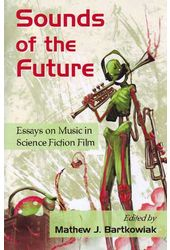 Sounds of the Future: Essays on Music in Science