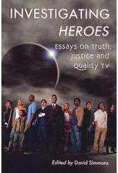 Investigating Heroes: Essays on Truth, Justice