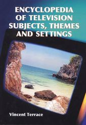 Encyclopedia of Television Subjects, Themes and