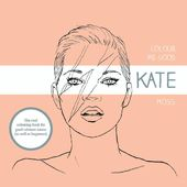 Colour Me Good - Kate Moss