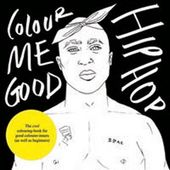 Colour Me Good - Hip Hop
