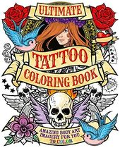 Ultimate Tattoo - Adult Coloring Book