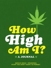 Marijuana - How High Am I? - Journal