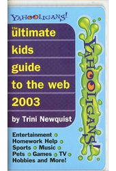 The Ultimate Kids Guide to the Web 2003