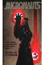 Micronauts: The Time Traveler Trilogy, Book 1