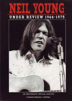 Neil Young - Under Review 1966-1975: An