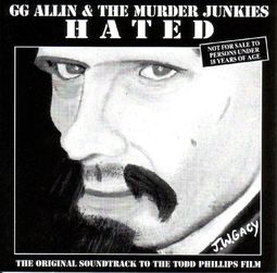 Hated (GG Allin & the Murder Junkies)