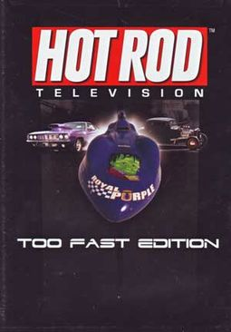 Hot Rod Television - Too Fast Edition