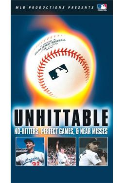 Unhittable: No-Hitters, Perfect Games & Near