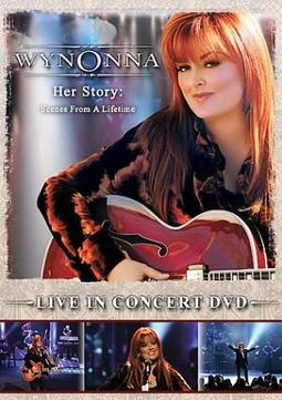Wynonna Judd - Her Story: Scenes From a Lifetime