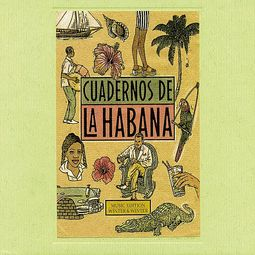 Cuadernos de la Habana (Notebooks of Havana)