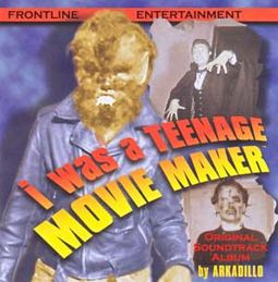 I Was A Teenage Movie Maker (Original Soundtrack