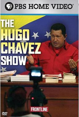 Frontline - The Hugo Chavez Show