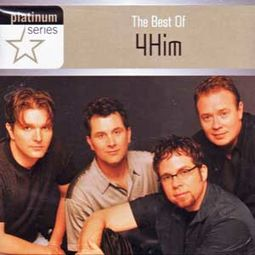 The Best of 4Him: Platinum Series