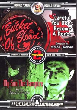 Bucket of Blood / My Son The Vampire