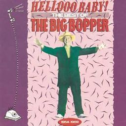 Hellooo Baby! The Best of Big Bopper