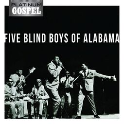 Platinum Gospel: The Five Blind Boys of Alabama