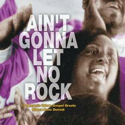 Ain't Gonna Let No Rock