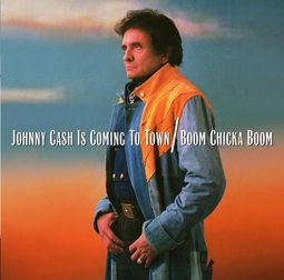 Johnny Cash Is Coming To Town / Boom Chicka Boom