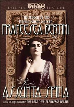 Assunta Spina / The Last Diva: Francesca Bertini