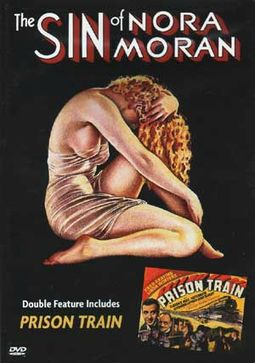 Prison Train / The Sin of Nora Moran Double
