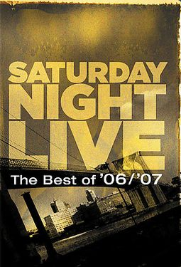 Saturday Night Live - Best of 2006 & 2007