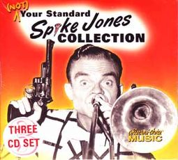 Not Your Standard Spike Jones Collection (3-CD)