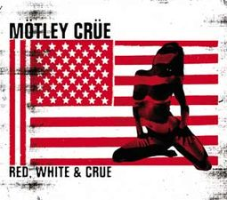 Red, White, & Crue [edited] (2-CD)