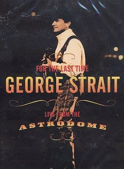 George Strait - For the Last Time: Live From the