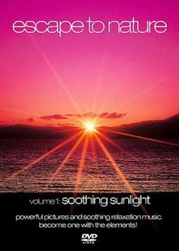 Escape to Nature, Volume 1: Soothing Sunlight