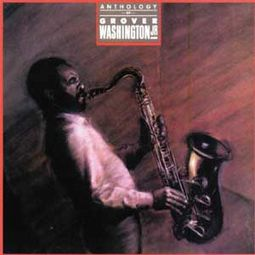 Anthology of Grover Washington Jr.