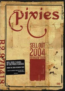 The Pixies - Sell Out 2004 Reunion Tour
