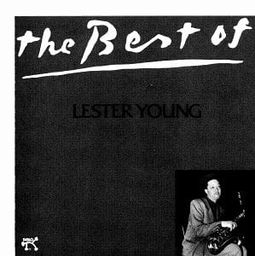 The Best of Lester Young [Pablo]