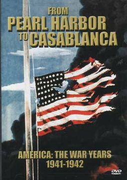WWII - From Pearl Harbor to Casablanca: America -