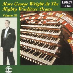 More George Wright At The Mighty Wurlitzer Organ,