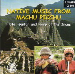 Native Music From Machu Picchu: Flute, Guitar and