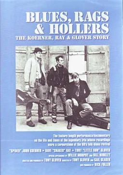 Koerner, Ray & Glover - Blues, Rags & Hollers