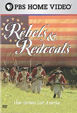 PBS - Rebels & Red Coats: How Britain Lost America