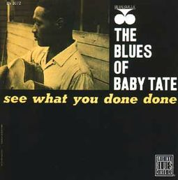 The Blues of Baby Tate - See What You Done Done