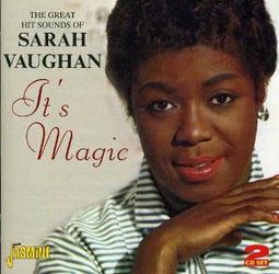 It's Magic: The Great Hit Sounds of Sarah Vaughan