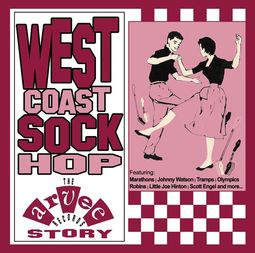 West Coast Sock Hop: The Arvee Records Story