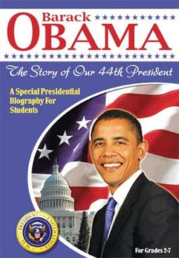 Barack Obama: The Story of Our 44th President