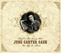 Keep on the Sunny Side - June Carter: Her Life in