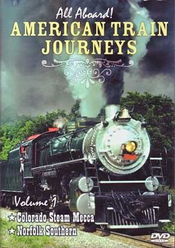 American Train Journeys, Volume 1 (Colorado Steam