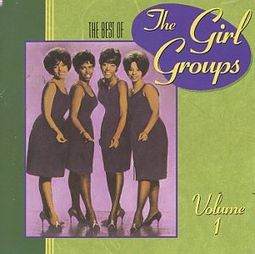 The Best of the Girl Groups, Volume 1