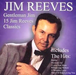 Gentleman Jim: 15 Jim Reeves Classics