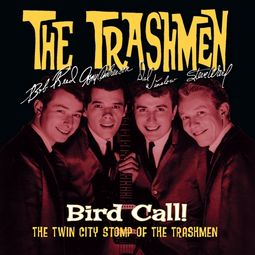 Bird Call! - The Twin City Stomp of The Trashmen