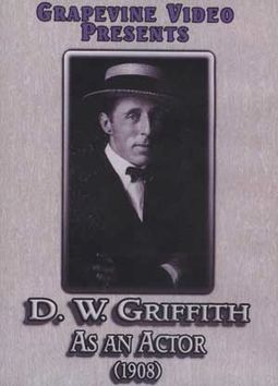 D. W. Griffith as an Actor