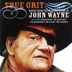 True Grit: Music from the Classic Films of John