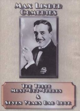 Max Linder Comedies - Three Must-Get-Theres